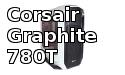 Corsair Graphite 780T Full Tower Case Review