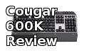 Cougar 600K Mechanical Gaming Keyboard Review