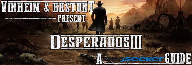 Desperados 3 Walkthrough And Guide Neoseeker