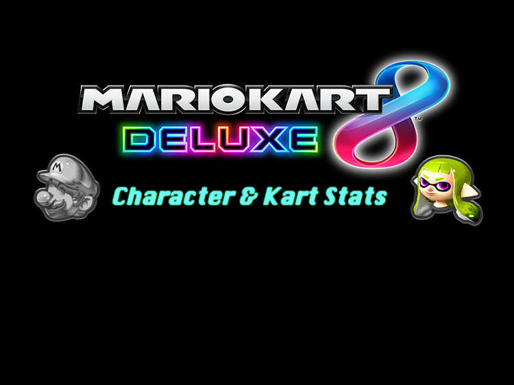 Mario Kart 8 Deluxe Character Kart Part Stats Neoseeker Walkthroughs