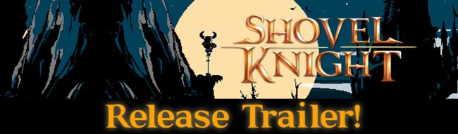Shovel Knight release trailer